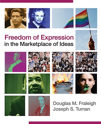 Freedom of Expression in the Marketplace of Ideas By Fraleigh, Douglas M./ Tuman, Joseph S.